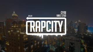 Mike Stud - Gym (Prod. Louis Bell)