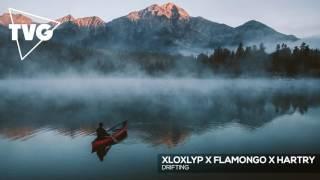 Xloxlyp x Flamongo x Hartry - Drifting