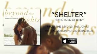 Birdy - Shelter (Beyond The Lights Soundtrack)