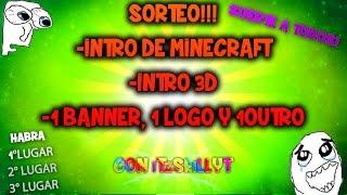 SORTEO DE 1 INTRO MINECRAFT 1 INTRO 3D Y 1 BANNER 1 PP Y OUTRO C/iTzSkillYT