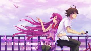 Nightcore ~ Girls like you by Maroon 5 ft. Cardi B