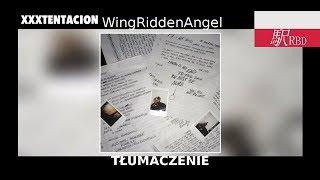 XXXTentacion - WingRiddenAngel /// Tekst po polsku