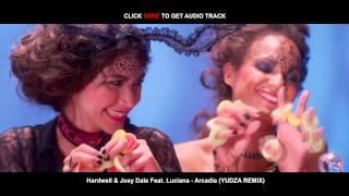 Hardwell & Joey Dale Feat. Luciana - Arcadia (YUDZA Remix)