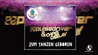 Pulsedriver & Chris Deelay - Zum Tanzen Geboren (Topmodelz Remix)