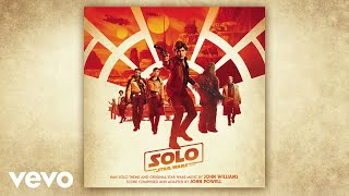"John Williams - The Adventures of Han (From ""Solo: A Star Wars Story""/Audio Only)"