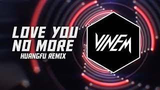 [Trap] VINEM - Love You No More (ft.Dallas Waldo & Olga Chung) (Huangfu Remix)