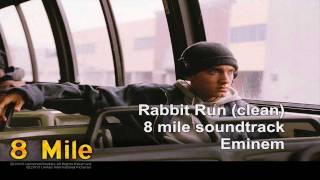 Rabbit Run clean 8 mile soundtrack   Eminem