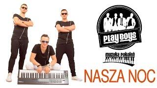 Playboys - Nasza noc  (Official Video)