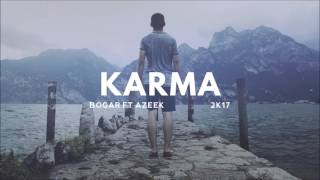 KARMA 2017 - BOGAR FT AZEEL