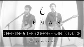 Saint Claude - Christine & The Queens Live Cover // Léman