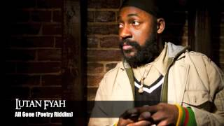 Lutan Fyah - All Gone (Poetry Riddim)