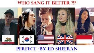 Who Sang It Better: Perfect (Indonesia, Korea, UK, California, USA)