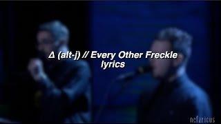 Δ (alt-j) - Every Other Freckle | Lyrics