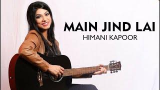 Main Jind Lai | Himani Kapoor | Super Hit Punjabi by Arslan Riaz | Suristaan Music