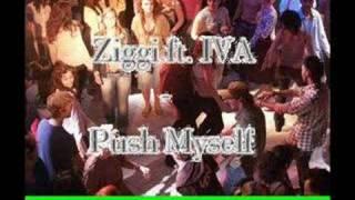 Ziggi Ft. IVA - Push Myself