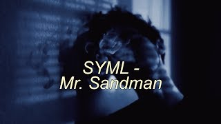 SYML - Mr Sandman // lyrics en español e inglés