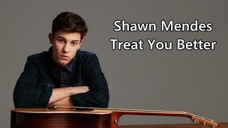 Shawn Mendes - Treat You Better - Tradução