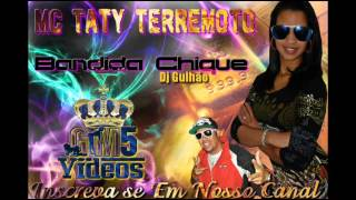 Mc Taty Terremoto - Bandida Chique - GM5 Videos