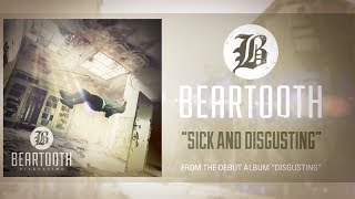 Beartooth - Sick And Disgusting (Audio)