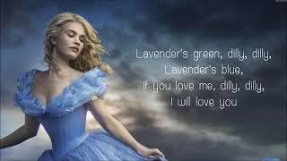 Lavender's Blue Dilly Dilly   ( Lyrics )  Movie Soundtrack Cinderella 2015