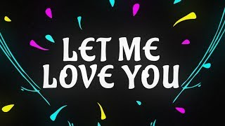 DJ Snake - Let Me Love You ft. Justin Bieber Lyrics