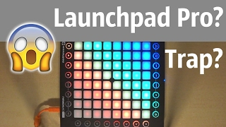 Launchpad Pro? Trap?(First try)