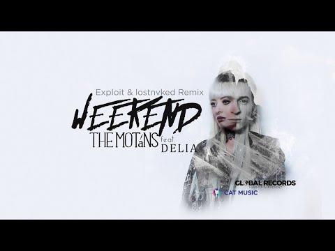 The Motans feat. Delia - Weekend | Exploit & lostnvked Remix