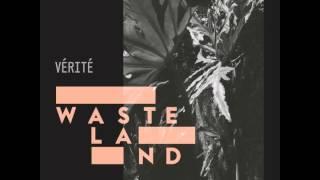 VÉRITÉ - Wasteland (Audio)