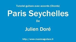 Paris Seychelles (Julien Doré) - Tutoriel guitare avec accords (Chords)
