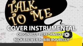 Talk To Me (Cover Instrumental) [In the Style of Nick Brewer ft. Bibi Bourelly]