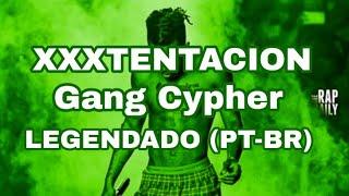 XXXTENTACION - GANG CYPHER - LEGENDADO  (PT-BR) (Ft.Mobb Deep)