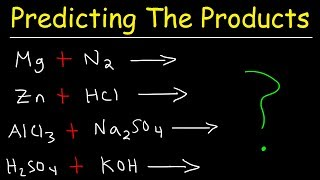 Predicting The Products of Chemical Reactions - Chemistry Examples and Practice Problems width=