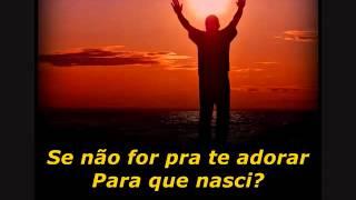 Se Não For Pra Te Adorar   Fernandinho Playback e Legendado