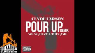 Clyde Carson ft. Young Jeezy, Game - Pour Up [Remix] [Thizzler.com]