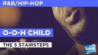 O-O-H Child in the style of The 5 Stairsteps | Karaoke with Lyrics