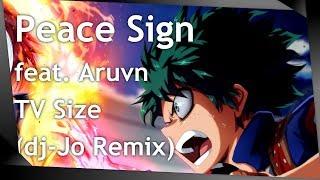 Boku no Hero Academia OP 2: ピースサイン feat. Aruvn [ dj-Jo Remix ] TV Size