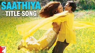 Saathiya - Title Song | Vivek Oberoi | Rani Mukerji | Sonu Nigam | A. R. Rahman