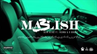Sevn Alias ft. Frenna & D-Double - MA3LISH (Beats By Esko)