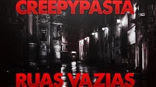 Ruas vazias - Creepypasta