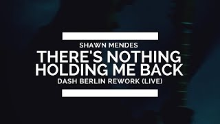 Shawn Mendes - There's Nothing Holding Me Back (Dash Berlin Rework) [Live @ UMF Singapore 2017]