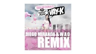 Tara McDonald - VAY-K (Diego Miranda & WAO remix - sneak peek) ft. Snoop Dogg
