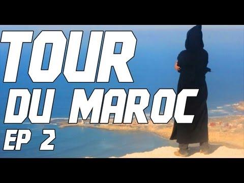 TOUR DU MAROC - Ep2 - YASSINE JARRAM