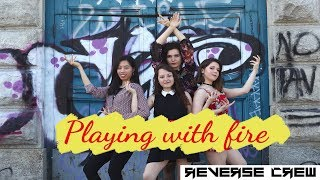 [DANCE COVER] PLAYING WITH FIRE (불장난) - BLACKPINK by Reverse Crew Italy