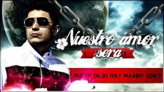 NUESTRO AMOR SERA-MIKY DASH feat MANNY LENCY