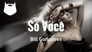 Bill Goncalves - So Voce - Kizomba 2017