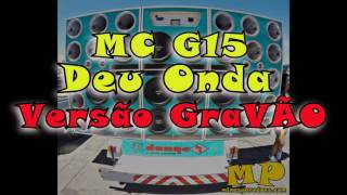 Mc G15- Deu onda ( versão grave automotivo DJ Mamak)
