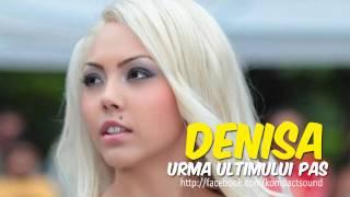 Denisa - Urma ultimului pas (Manele de Dragoste)