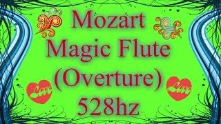 Mozart: The Magic Flute (Overture) 528HZ