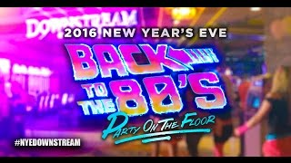 2016 New Year's Eve Back To The 80's: Party On The Floor