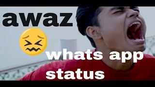 Awaaz   status   whats app   Qismat   Ammy virk    Harsh mehra   Piyush Mehra